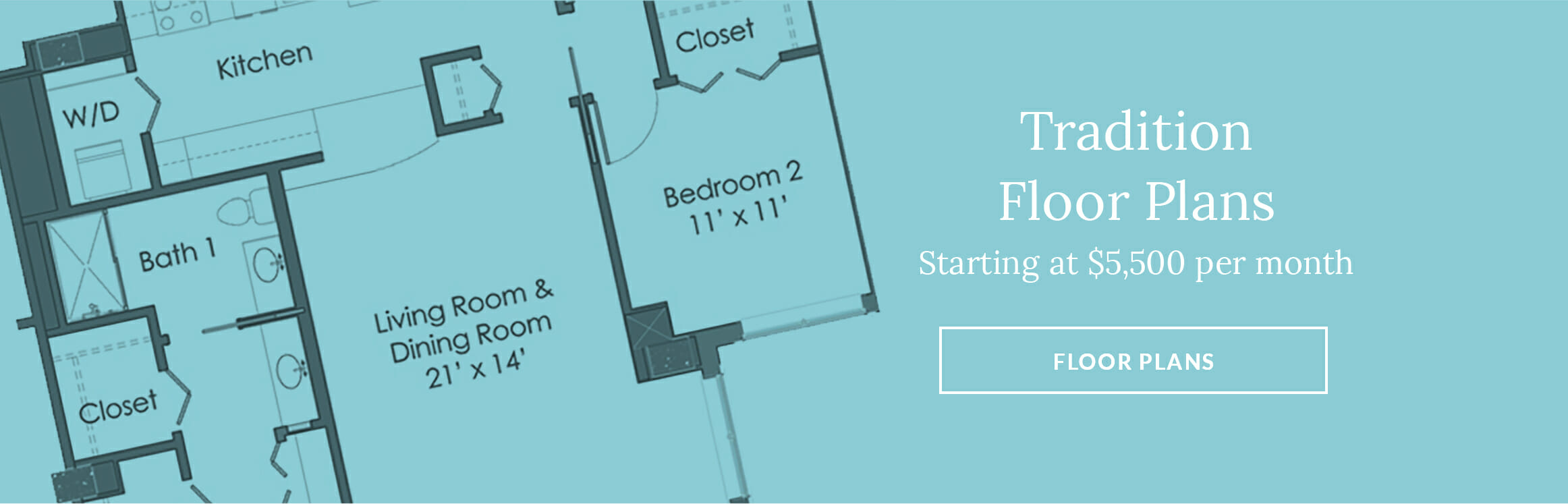 Tradition Floor Plans - Starting at $5500 per month
