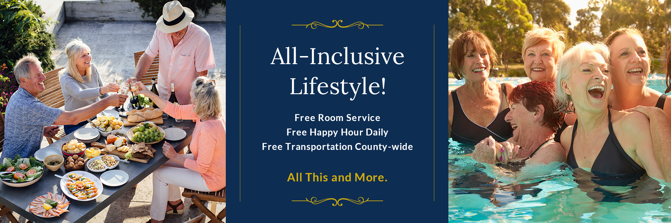 All-Inclusive Lifestyle! Free Room Service Free Happy Hour Daily Free Transportation County-wide All This and More.